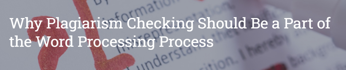 Why plagiarism checking should be part of the word processing process